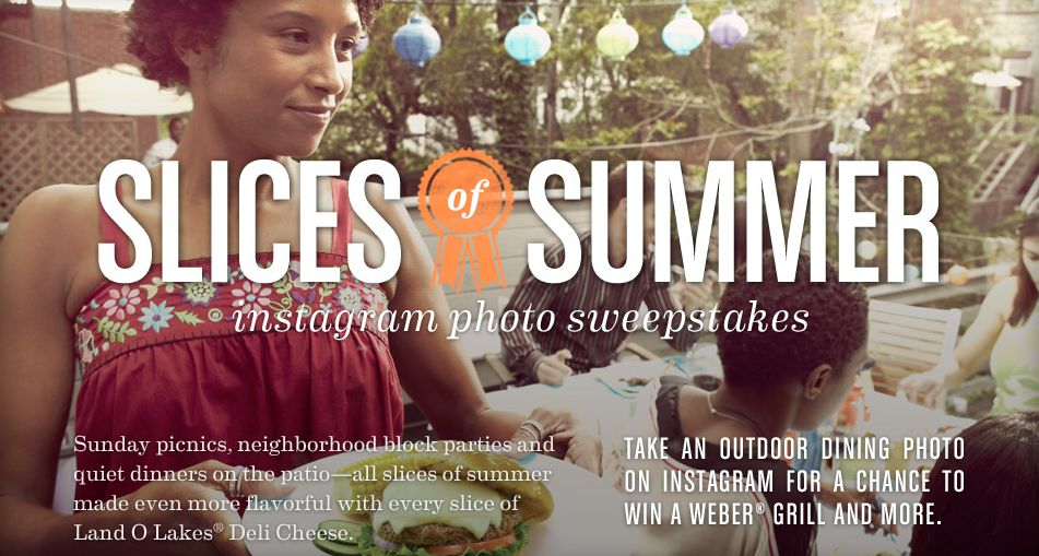 "Land O Lakes ""Slices of Summer"" Instagram Photo Sweepstakes"