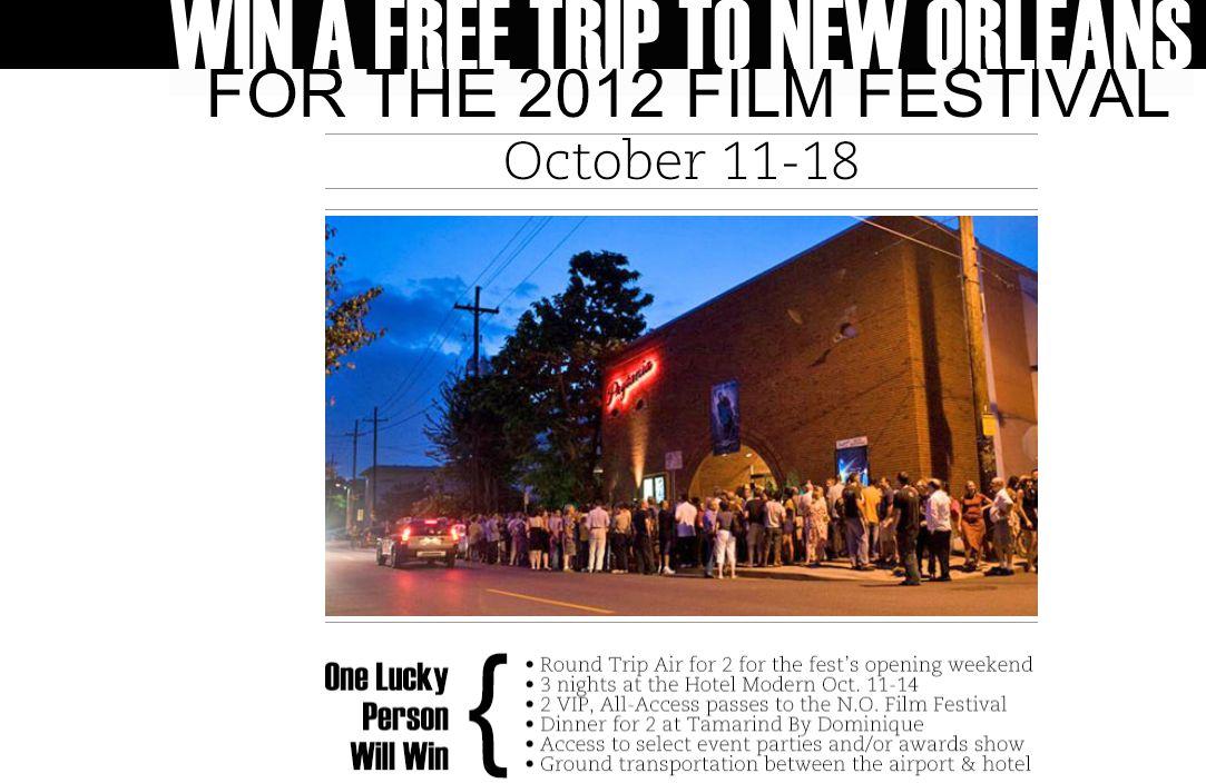 The NewOrleansOnline 2012 New Orleans Film Festival Sweepstakes!