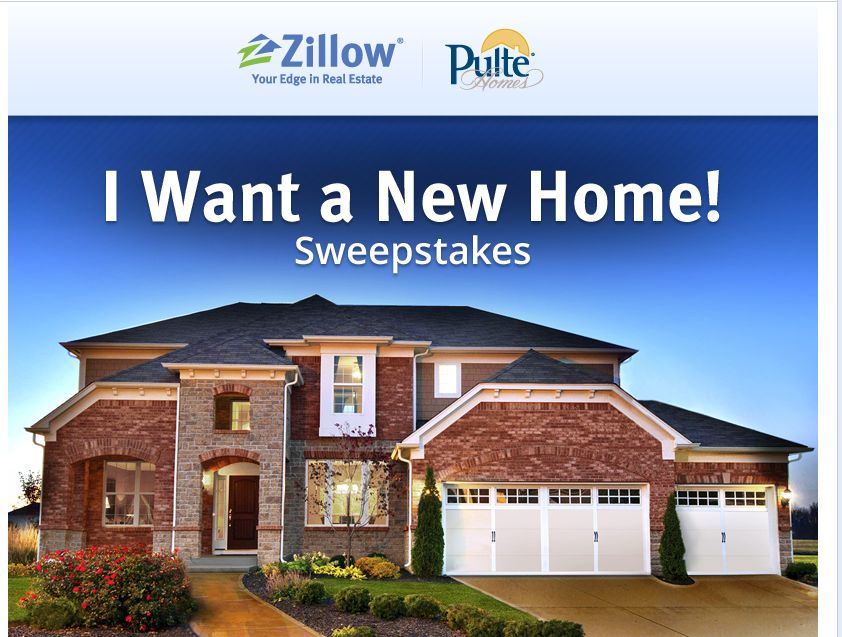 Zillow & Pulte Homes Presents: I Want A New Home! Sweepstakes