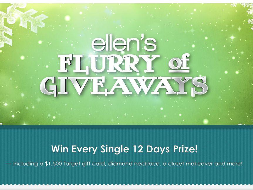 Ellen's Flurry of Giveaways