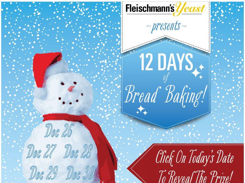Fleischmann's Twelve Days of Bread Baking Sweepstakes
