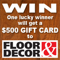 Win a $500 Gift Card to Floor & Decor