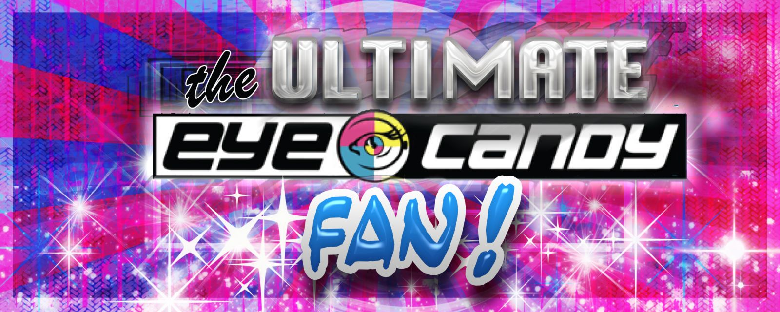 Eye Candy Signs Ultimate Fan Sweepstakes