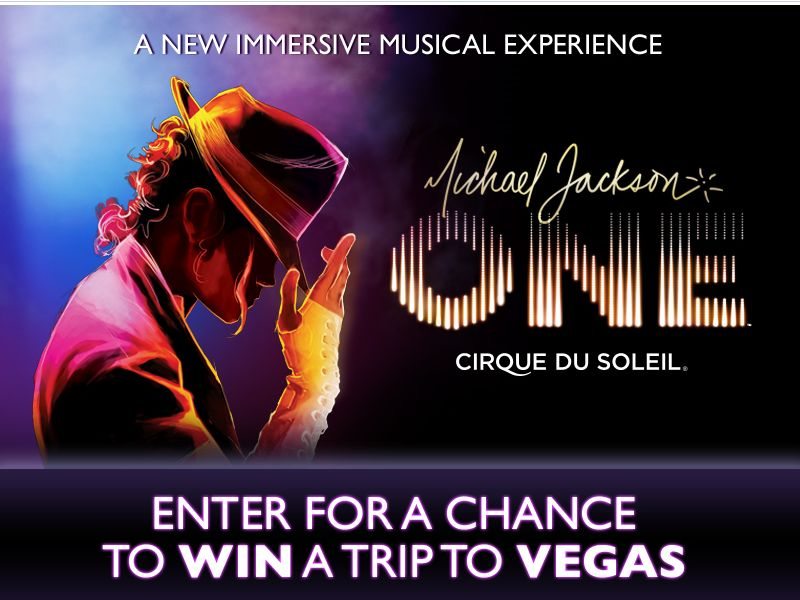 Michael Jackson One by Cirque Du Soleil Flyaway to Vegas Sweepstakes