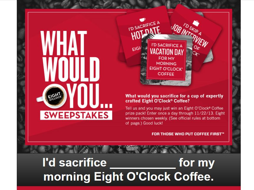 "Eight O'Clock Coffee ""What Would You…"" Sweepstakes"