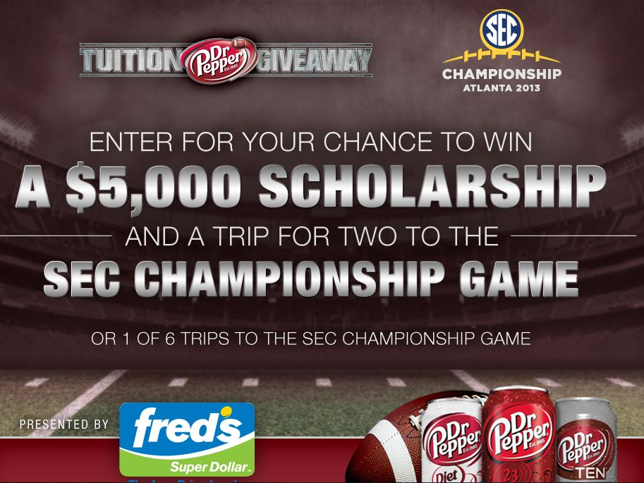 2013 Dr Pepper/fred's Tuition & SEC Championship Giveaway