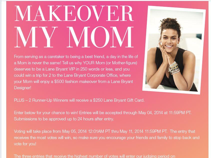 "Lane Bryant  ""Makeover My Mom"" Contest"