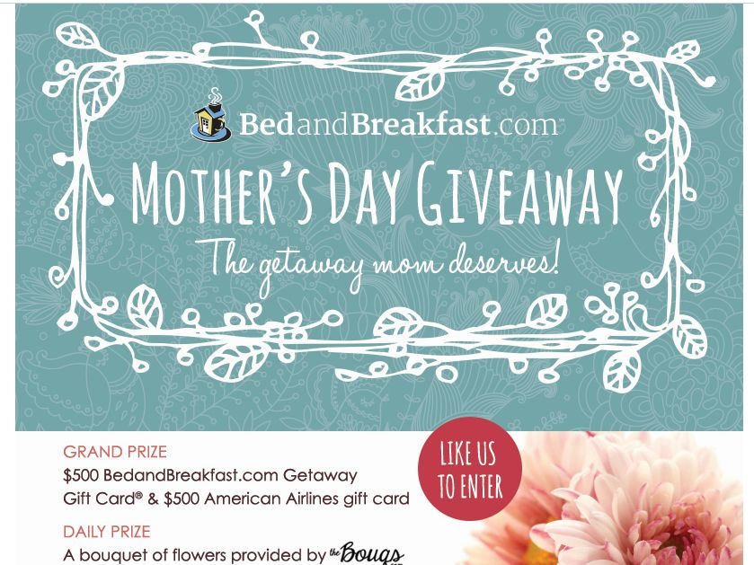BedandBreakfast.com Mother's Day Giveaway Sweepstakes