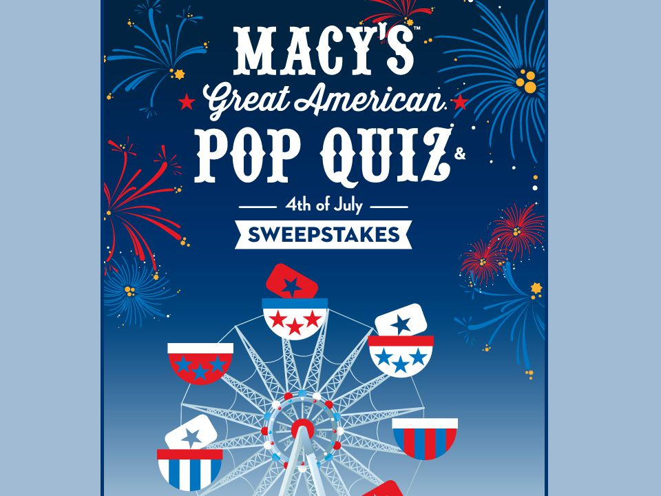 Macy's Great American Pop Quiz & 4th of July Sweepstakes