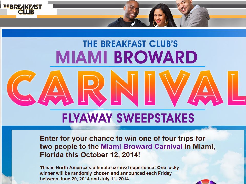 Breakfast Club's Miami Broward Carnival Flyaway Sweepstakes