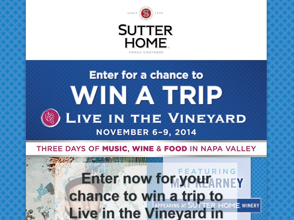Sutter Home Live in the Vineyard Sweepstakes