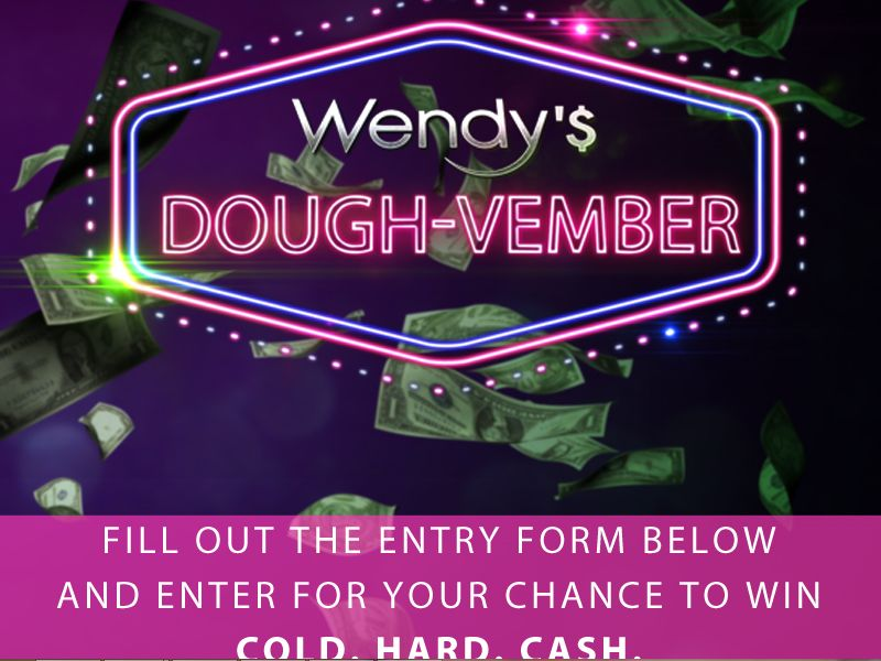 "Wendy's ""Dough-Vember"" Sweepstakes"