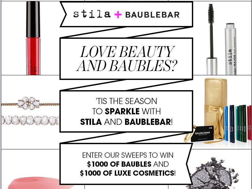 "BaubleBar & Stila Cosmetics ""Baubles & Beauty"" Sweepstakes"