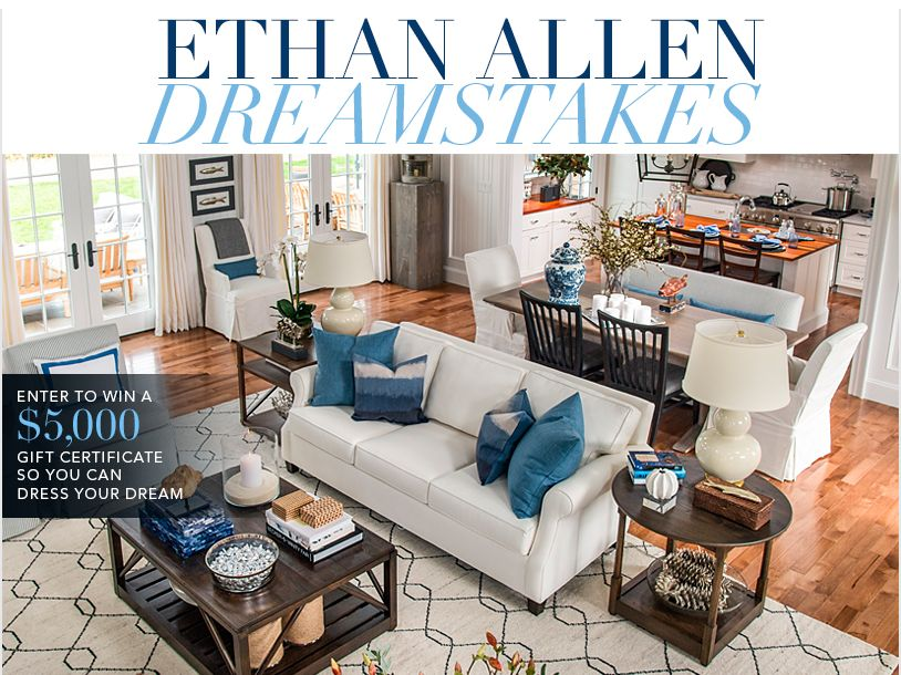 ETHAN ALLEN 2015 Dreamstakes Sweepstakes