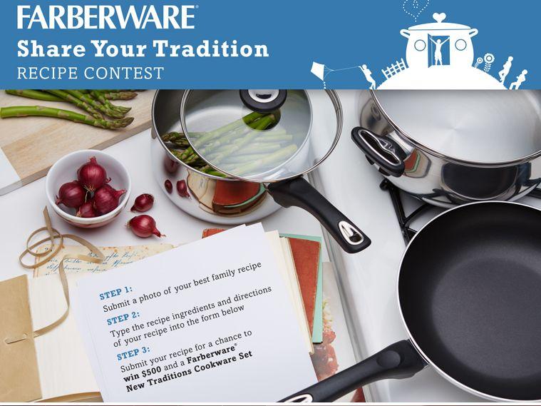"Farberware Cookware ""Share Your Tradition"" Recipe Contest"