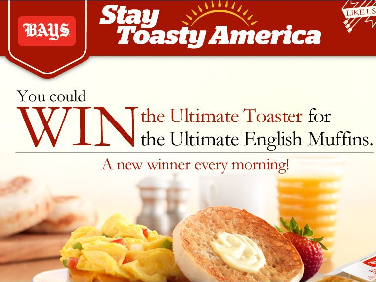 "The Bays English Muffins ""Stay Toasty"" Sweepstakes"