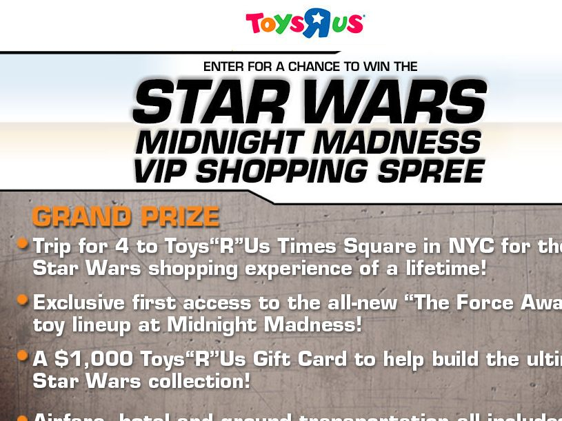 "Toys""R""Us Star Wars Midnight Madness VIP Sweepstakes"
