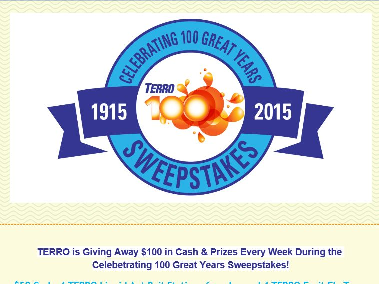 The TERRO Celebrating 100 Great Years Sweepstakes