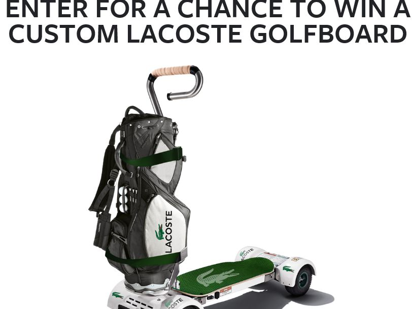 The Lacoste Win a Custom Lacoste Golfboard Promotion