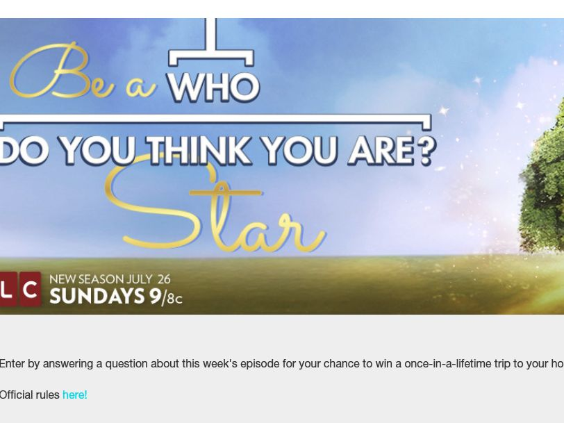 "Ancestry.com ""Be a Who Do You Think You Are Star"" Sweepstakes"