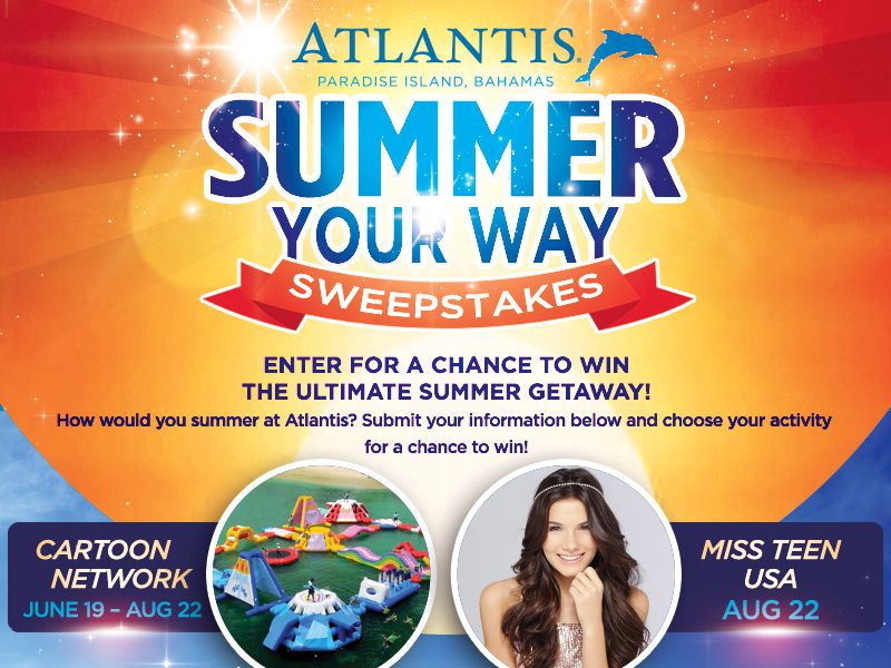 Atlantis Summer Your Way Sweepstakes