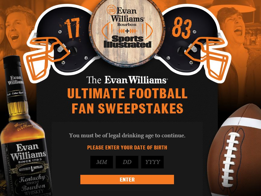 The Sports Illustrated Evan Williams Ultimate Football Fan Sweepstakes