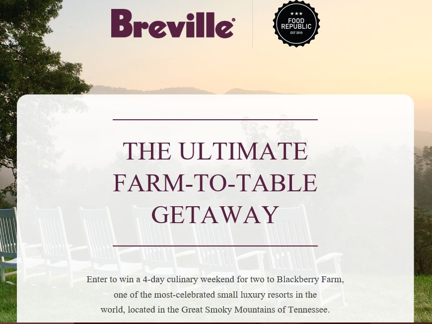 Breville's Ultimate Farm-to-Table Getaway Sweepstakes
