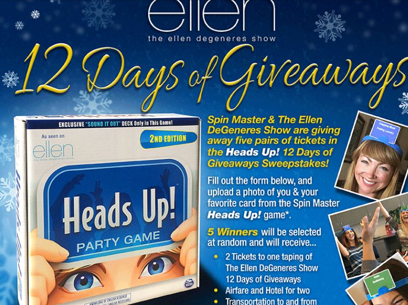 """The Ellen's 12 Days of Giveaways """"Heads Up!"""" Sweepstakes"""