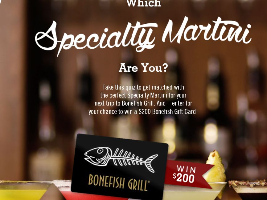 Bonefish Grill's Which Bonefish Grill Martini Are You? Sweepstakes