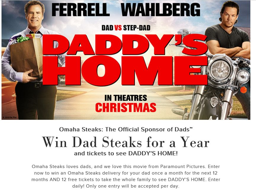 "The Omaha Steaks ""Daddy's Home"" Steaks & Tickets Giveaway Sweepstakes"
