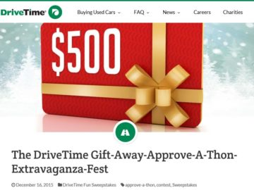 The DriveTime Gift-Away-Approve-A-Thon-Extravaganza-Fest Sweepstakes