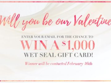 """Wet Seal """"Will You Be Our Valentine?"""" Sweepstakes"""
