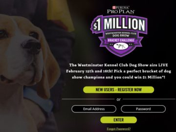 Purina Pro Plan $1 Million Westminster Kennel Club Dog Show Bracket Challenge Sweepstakes