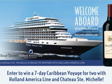 The Chateau Ste. Michelle-Holland America Line Welcome Aboard 2016 Sweepstakes