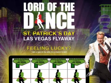 The Lord Of The Dance St. Patrick's Day Las Vegas Flyaway Sweepstakes