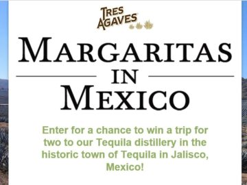 Tres Agaves – Margaritas in Mexico Sweepstakes