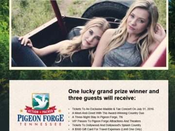 The Maddie & Tae Pigeon Forge Gateway Sweepstakes