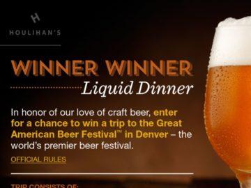 """Houlihan's """"Winner, Winner Liquid Dinner"""" Sweepstakes"""