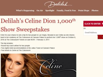 Delilah's Celine Dion 1,000th Show Sweepstakes