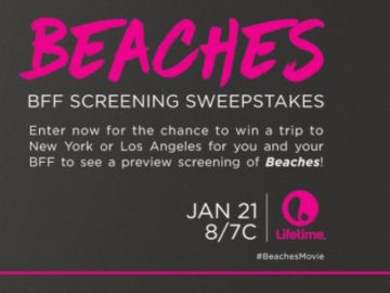 Beaches BFF Screening Sweepstakes – Win a trip to NY or CA!