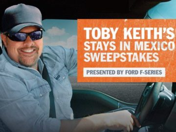 Ford and Toby Keith's 'Stays in Mexico' Sweepstakes