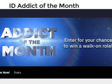 "Investigation Discovery ""Addict of the Month"" Win a Walk-On Role Sweepstakes (Code)"