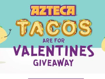 Azteca Tacos are for Valentines Sweepstakes