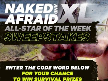 Naked & Afraid XL All Star of the Week Sweepstakes