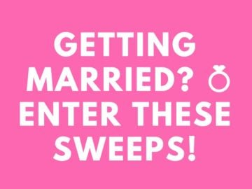 Getting Married Soon?  Enter These Sweeps :)