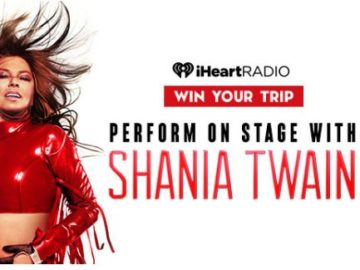 iHeart Perform On Stage With Shania Twain Sweepstakes