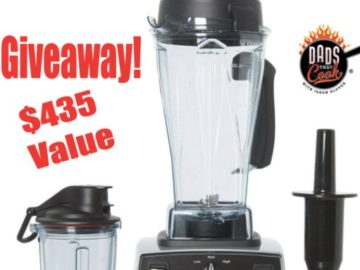Dads That Cook Vitamix TurboBlend Sweepstakes