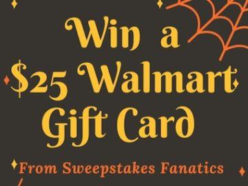 Sweepstakes Fanatics – Win $25 To Walmart!