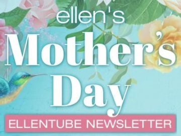 Ellen's Mother's Day Giveaway 2021